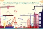 Benefits Of Having A Construction Management Software For Your Company